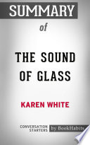 Summary of The Sound of Glass by Karen White   Conversation Starters
