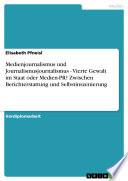 Medienjournalismus und Journalismusjournalismus - Vierte Gewalt im Staat oder Medien-PR? Zwischen Berichterstattung und Selbstinszenierung