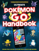 The Ultimate Pok  mon Go Handbook