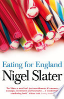 Eating for England  The Delights and Eccentricities of the British at Table