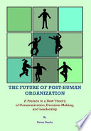 The Future of Post Human Organization