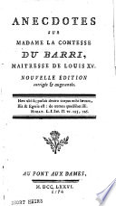 Anecdotes sur Madame la comtesse Du Barri  maitresse de Louis XV