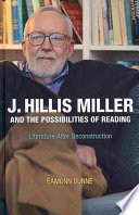 J  Hillis Miller and the Possibilities of Reading
