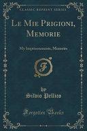 Le Mie Prigioni, Memorie