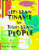 Left-Brain Finance For Right-Brain People : of money and finance by using illustrations,...