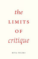 The Limits Of Critique : they believe that language is always...