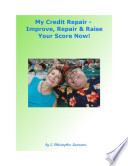 My Credit Repair - Improve, Repair & Raise Your Score Now!