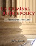 U  S  Criminal Justice Policy  a Contemporary Reader