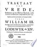 Traktaat van vrede, geslooten op het Hof tot Ryswyk ... den 20. september des jaars 1697. Tusschen ... William III. koningh van Groot Britannien ... en ... Lodewyk de XIV koning van Vrankrijk ...