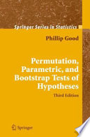 Permutation  Parametric  and Bootstrap Tests of Hypotheses