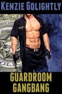 Guardroom Gangbang