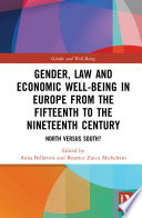 Gender  Law and Economic Well Being in Europe from the Fifteenth to the Nineteenth Century