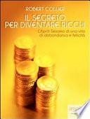 Il segreto per diventare ricchi