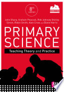 Primary Science  Teaching Theory and Practice