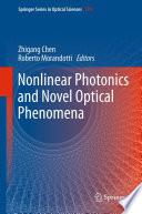 Nonlinear Photonics and Novel Optical Phenomena