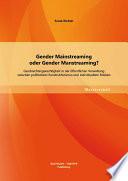 """Gender Mainstreaming oder Gender Manstreaming? Geschlechtergerechtigkeit in der """"ffentlichen Verwaltung zwischen politischem Konstruktivismus und individuellem Erleben"""