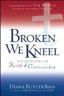 Broken we kneel