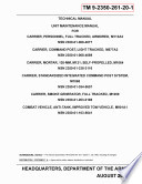Unit Maintenance Manual for: Carrier, Personnel, Full Tracked, Armored, M113A2 (NSN 2350-01-068-4077); Carrier, Command Post, Light Tracked, M577A2 (NSN 2350-01-068-4089); Carrier, Mortar, 107-mm, M30, Self-Propelled, M106A2