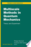Multiscale Methods in Quantum Mechanics