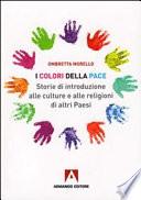 I colori della pace  Storie di introduzione alle culture e alle religioni di altri paesi