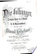 Die Folkunger. Grosse Oper in 5 Akten von S. H. Mosenthal. Clavier-Auszug vom Componisten, etc. [Vocal score.]