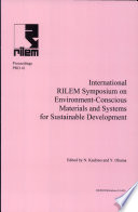 PRO 41: International RILEM Symposium On Environment-Conscious Materials And Systems For Sustainable Development : ...