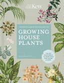 The Kew Gardener's Guide to Growing House Plants Book