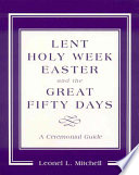 Lent  Holy Week  Easter  and the Great Fifty Days