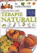Il grande libro delle terapie naturali  I sintomi  la diagnosi  la cura con i metodi della natura