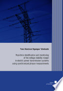 Real time Identification and Monitoring of the Voltage Stability Margin in Electric Power Transmission Systems Using Synchronized Phasor Measurements