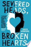 Severed Heads, Broken Hearts