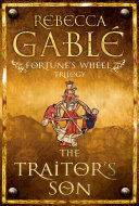 Fortune's Wheel: The Traitor's Son by Rebecca Gable