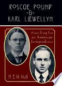 Roscoe Pound and Karl Llewellyn