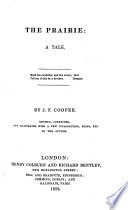 The Prairie  a tale  by the author of The Spy i e  J  Fenimore Cooper   etc