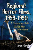 Regional Horror Films, 1958Ð1990 : of horror film history were as much the...