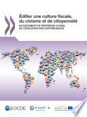 Édifier une culture fiscale, du civisme et de citoyenneté Un document de référence global de l'éducation des contribuables