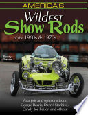 America s Wildest Show Rods of the 1960s   1970s
