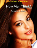 How Men Think Perception Is Reality