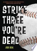 Strike Three  You re Dead