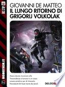 Il lungo ritorno di Grigorij Volkolak