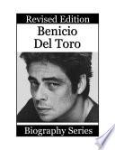 Celebrity Biographies   The Amazing Life of Benicio Del Toro   Famous Stars