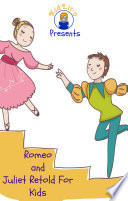 Romeo and Juliet Retold For Kids (Beginner Reader Classics)