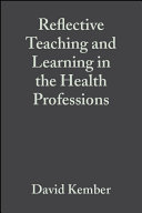 Reflective Teaching and Learning in the Health Professions