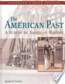 The American Past  A Survey of American History  Enhanced Edition