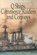 Q Ships, Commerce Raiders And Convoys : of q ships (ships disguised as...