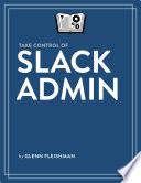 Take Control of Slack Admin