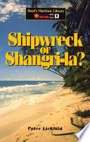 Shipwreck Or Shangri La