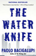 The Water Knife : of the colorado river, while california...