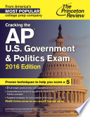 Cracking the AP U S  Government   Politics Exam  2016 Edition