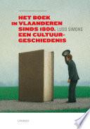 Het boek in Vlaanderen sinds 1800 een cultuurgeschiedenis